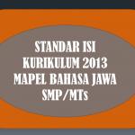 STANDAR ISI KURIKULUM 2013 MATA PELAJARAN MUATAN LOKAL BAHASA JAWA SMP/SMPLB/MTs PROVINSI JAWA TENGAH